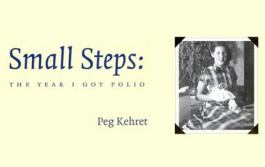 Small Steps: The Year I Got Polio by Peg Kehret